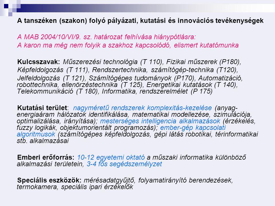 A tanszéken (szakon) folyó pályázati, kutatási és innovációs tevékenységek A MAB 2004/10/VI/9.