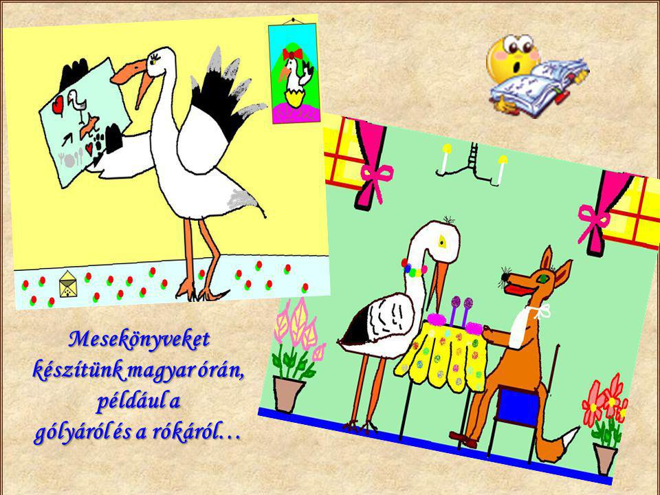 Mesekönyveket készítünk magyar órán, például a gólyáról és a rókáról…