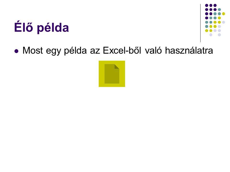 Élő példa Most egy példa az Excel-ből való használatra