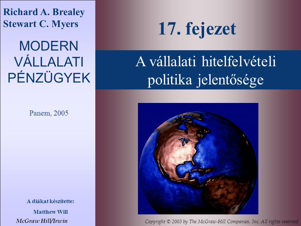 A vállalati hitelfelvételi politika jelentősége 17. fejezet McGraw Hill/Irwin Copyright © 2003 by The McGraw-Hill Companies, Inc. All rights reserved