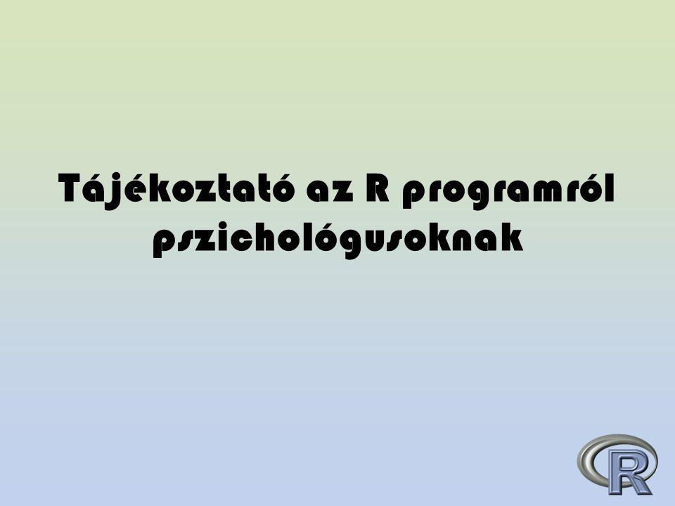Tájékoztató az R programról pszichológusoknak