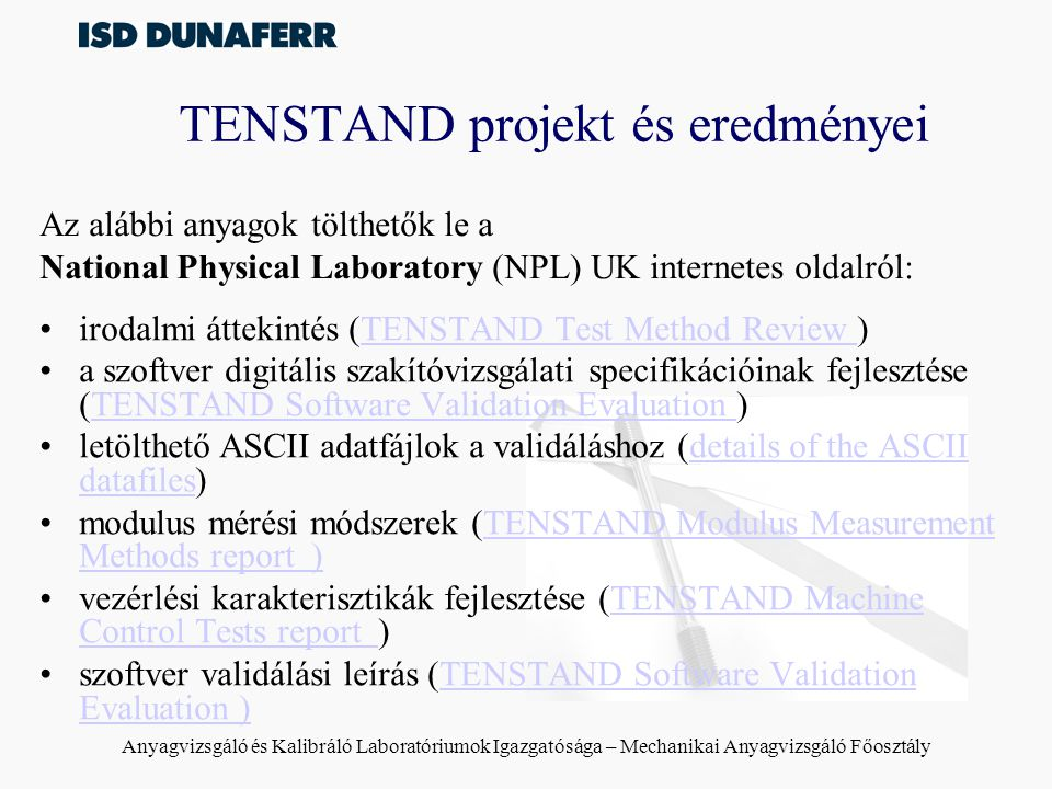 Anyagvizsgáló és Kalibráló Laboratóriumok Igazgatósága – Mechanikai Anyagvizsgáló Főosztály TENSTAND projekt és eredményei irodalmi áttekintés (TENSTA
