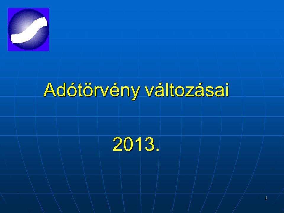 1 Adótörvény változásai 2013.