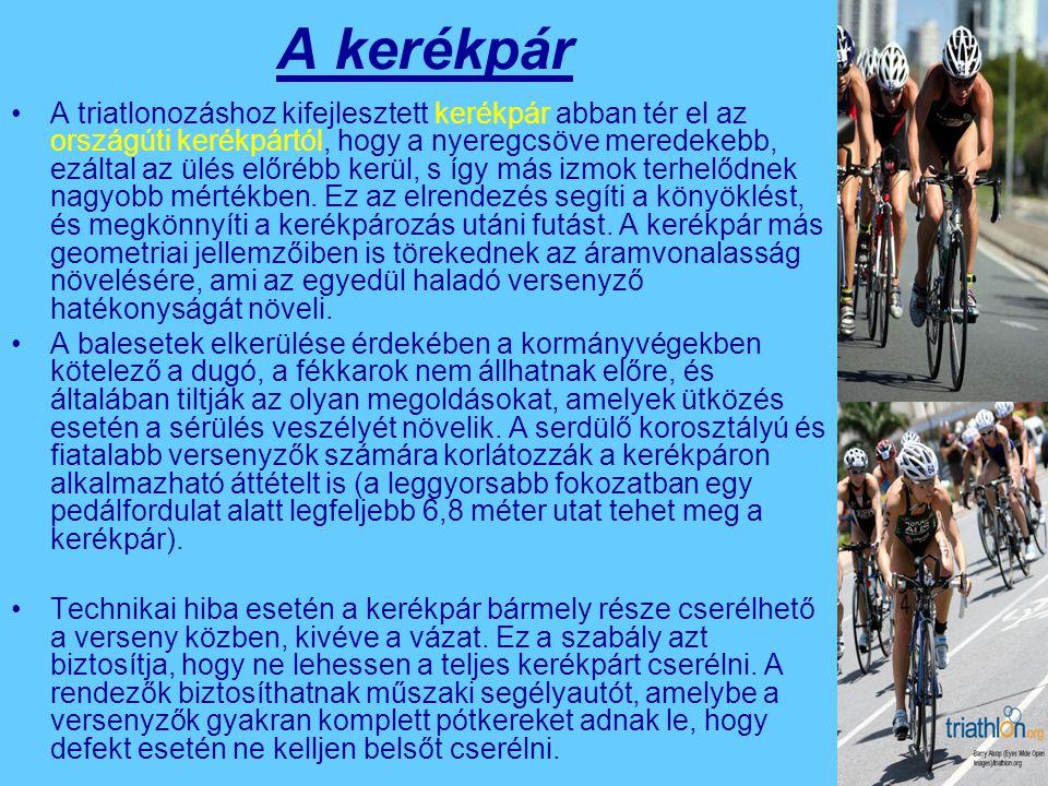 A kerékpár A triatlonozáshoz kifejlesztett kerékpár abban tér el az országúti kerékpártól, hogy a nyeregcsöve meredekebb, ezáltal az ülés előrébb kerü