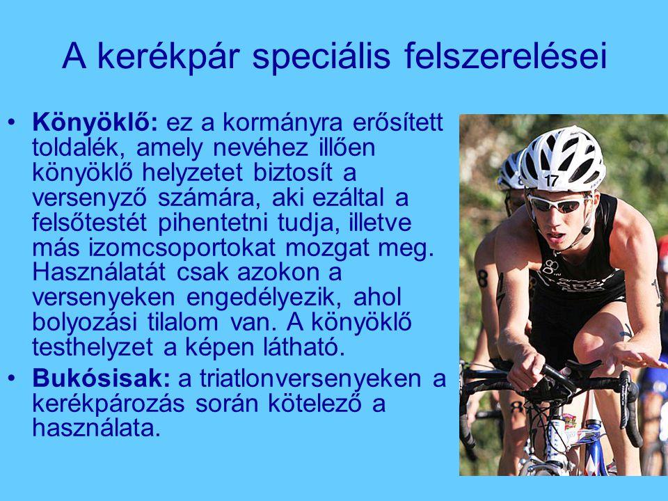 A kerékpár speciális felszerelései Könyöklő: ez a kormányra erősített toldalék, amely nevéhez illően könyöklő helyzetet biztosít a versenyző számára,