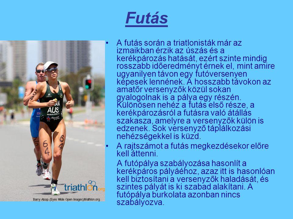 Futás A futás során a triatlonisták már az izmaikban érzik az úszás és a kerékpározás hatását, ezért szinte mindig rosszabb időeredményt érnek el, min