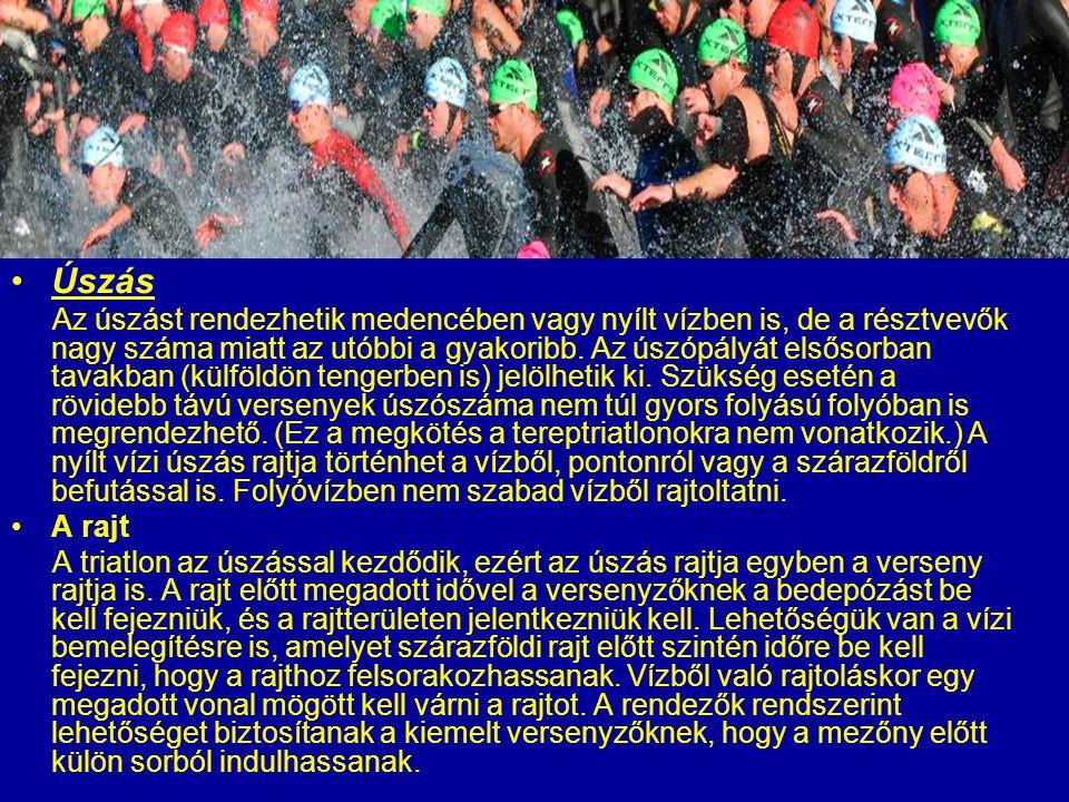 Úszás Az úszást rendezhetik medencében vagy nyílt vízben is, de a résztvevők nagy száma miatt az utóbbi a gyakoribb. Az úszópályát elsősorban tavakban