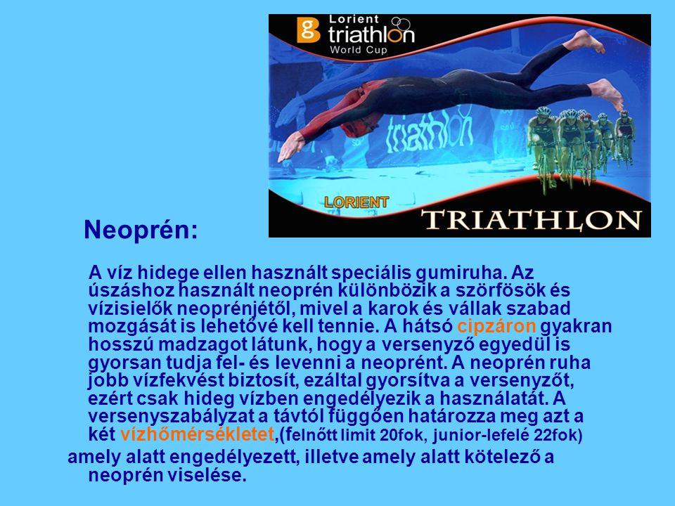 Neoprén: A víz hidege ellen használt speciális gumiruha. Az úszáshoz használt neoprén különbözik a szörfösök és vízisielők neoprénjétől, mivel a karok