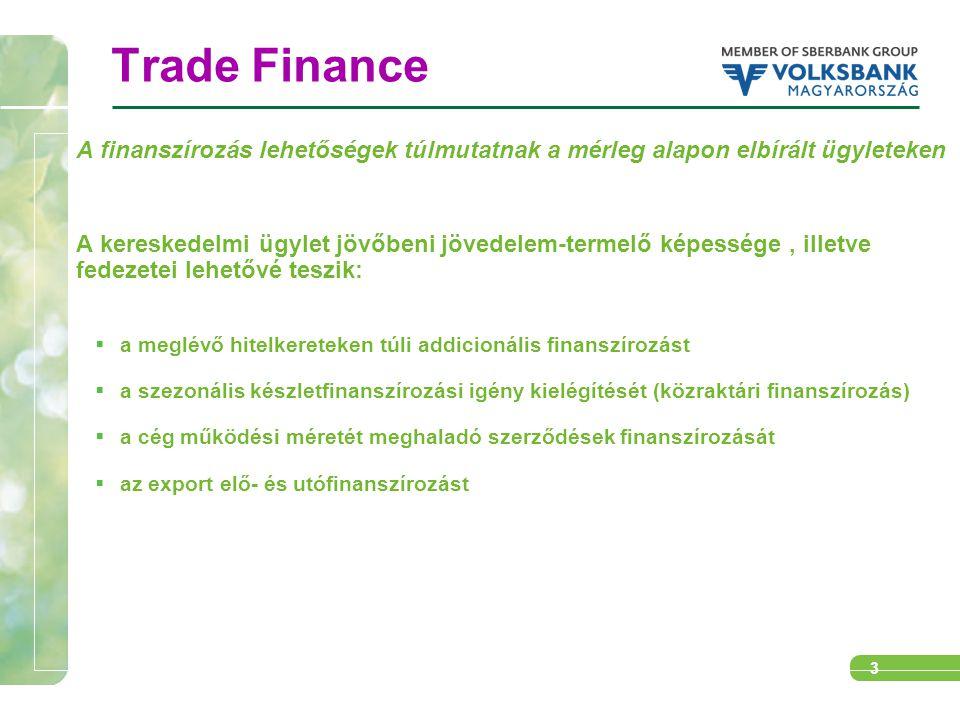"""4 Belföldi Trade Finance Üzletek  Közraktári finanszírozás szezonális készletezést elősegítő finanszírozás a közraktári hitel az értékesítési / felhasználási ütemezés szerint kerül visszafizetésre közraktárjegy, mint biztosíték előnye a finanszírozásban  """"Borrowing-base finanszírozás az igénybe vehető hitel nagysága az aktuális működő tőke finanszírozási igény alapján kerül meghatározásra rendszeres készlet és vevőkövetelés állomány monitoring"""