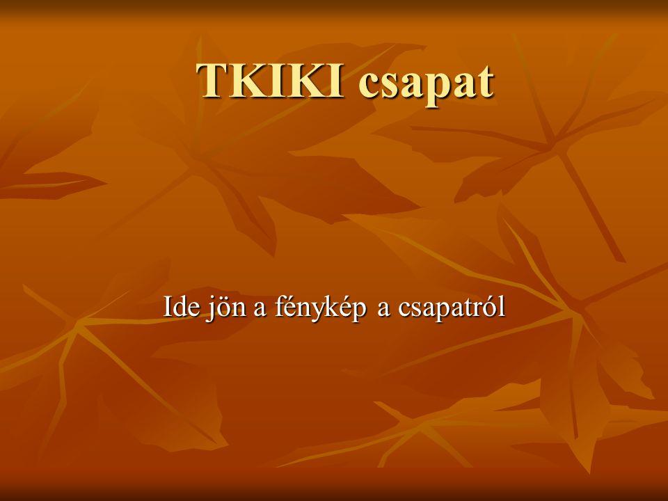 TKIKI csapat Ide jön a fénykép a csapatról