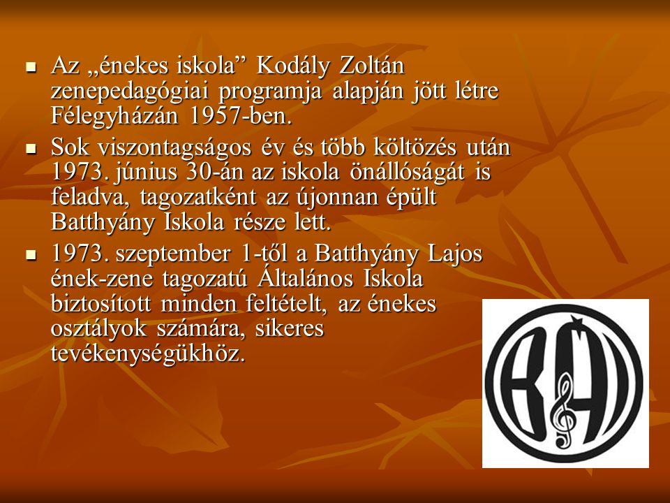 """Az """"énekes iskola"""" Kodály Zoltán zenepedagógiai programja alapján jött létre Félegyházán 1957-ben. Az """"énekes iskola"""" Kodály Zoltán zenepedagógiai pro"""