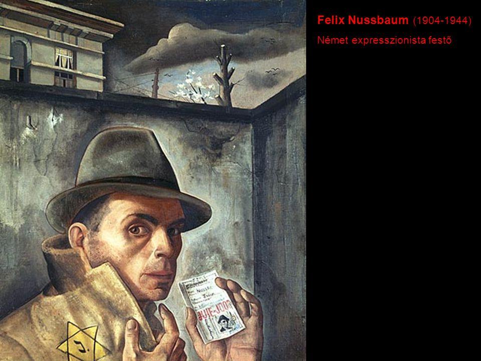 Felix Nussbaum (1904-1944) Német expresszionista festő
