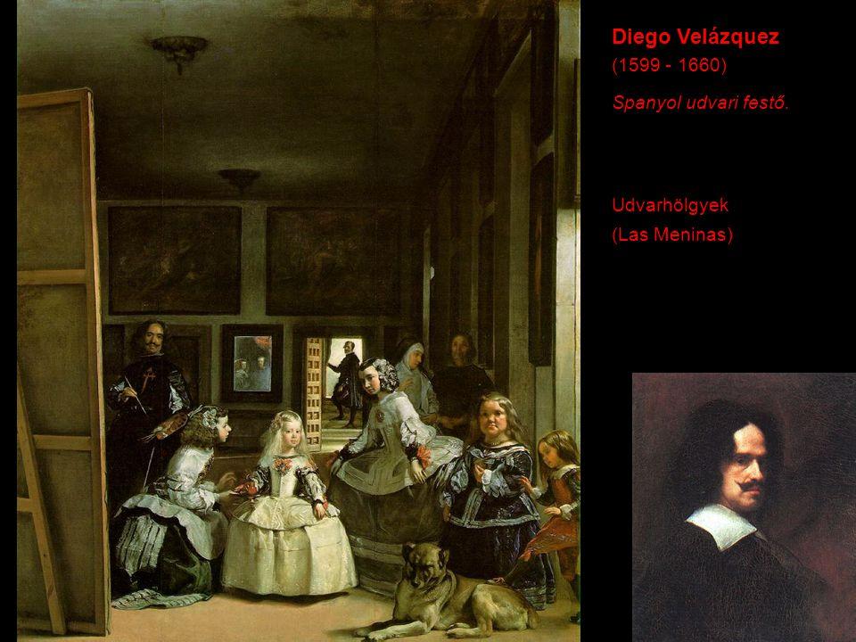 Diego Velázquez (1599 - 1660) Spanyol udvari festő. Udvarhölgyek (Las Meninas)