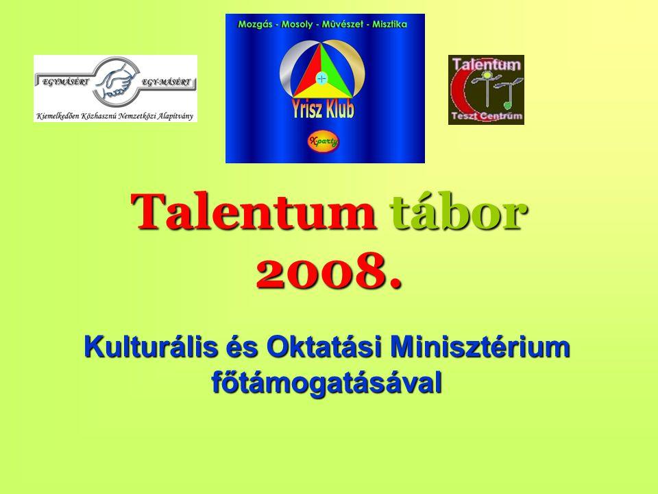 Talentum tábor 2008. Kulturális és Oktatási Minisztérium főtámogatásával