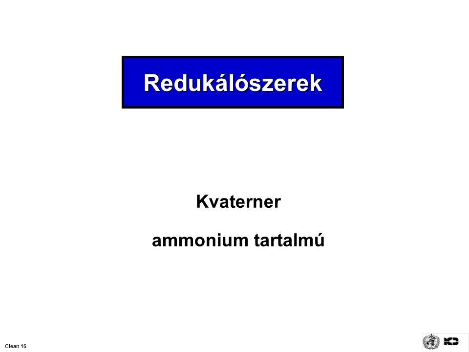Clean 16 Redukálószerek Kvaterner ammonium tartalmú
