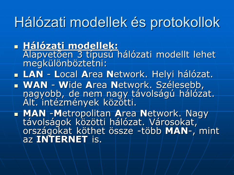 Hálózati modellek és protokollok Hálózati modellek: Alapvetõen 3 típusú hálózati modellt lehet megkülönböztetni: Hálózati modellek: Alapvetõen 3 típus