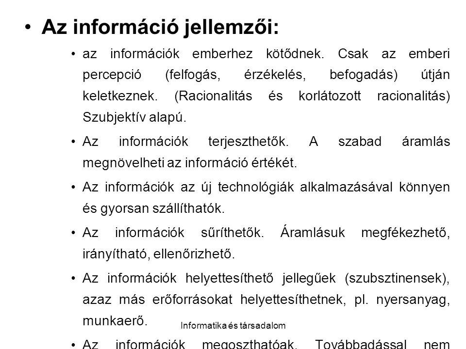 Informatika és társadalom Az információ jellemzői: az információk emberhez kötődnek.