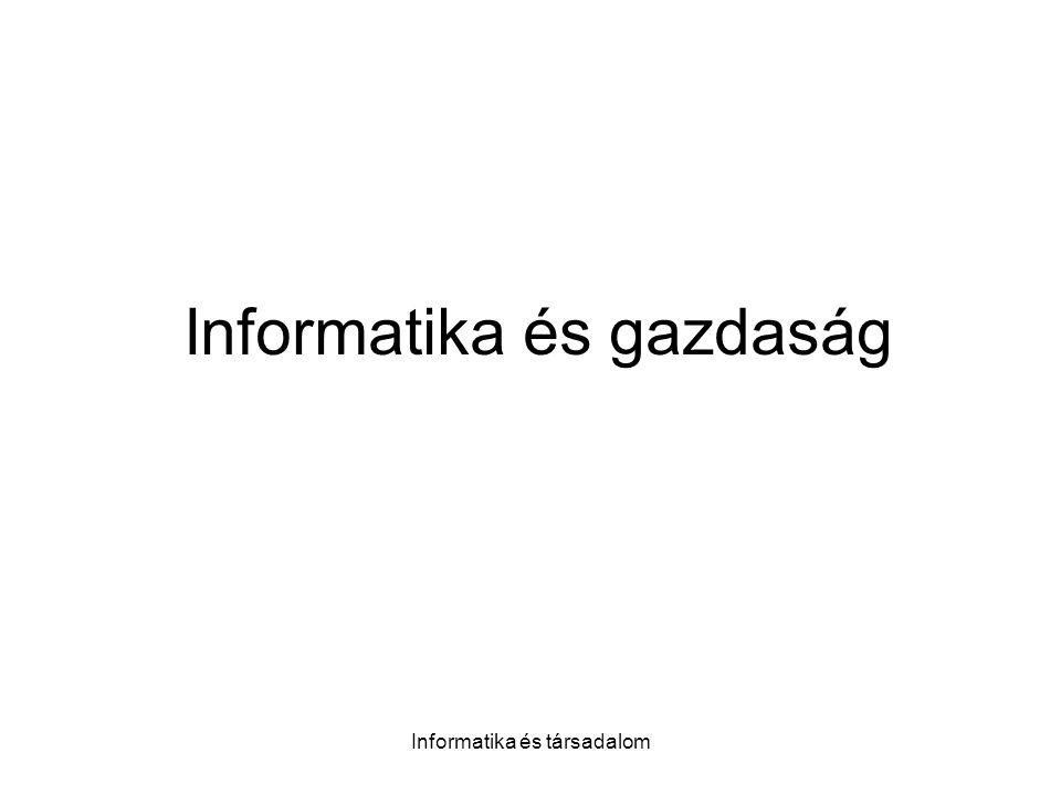 Informatika és társadalom Informatika és gazdaság