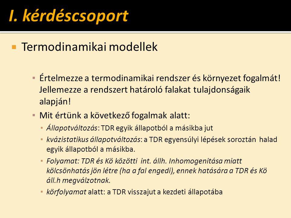  Termodinamikai modellek ▪ Értelmezze a termodinamikai rendszer és környezet fogalmát.