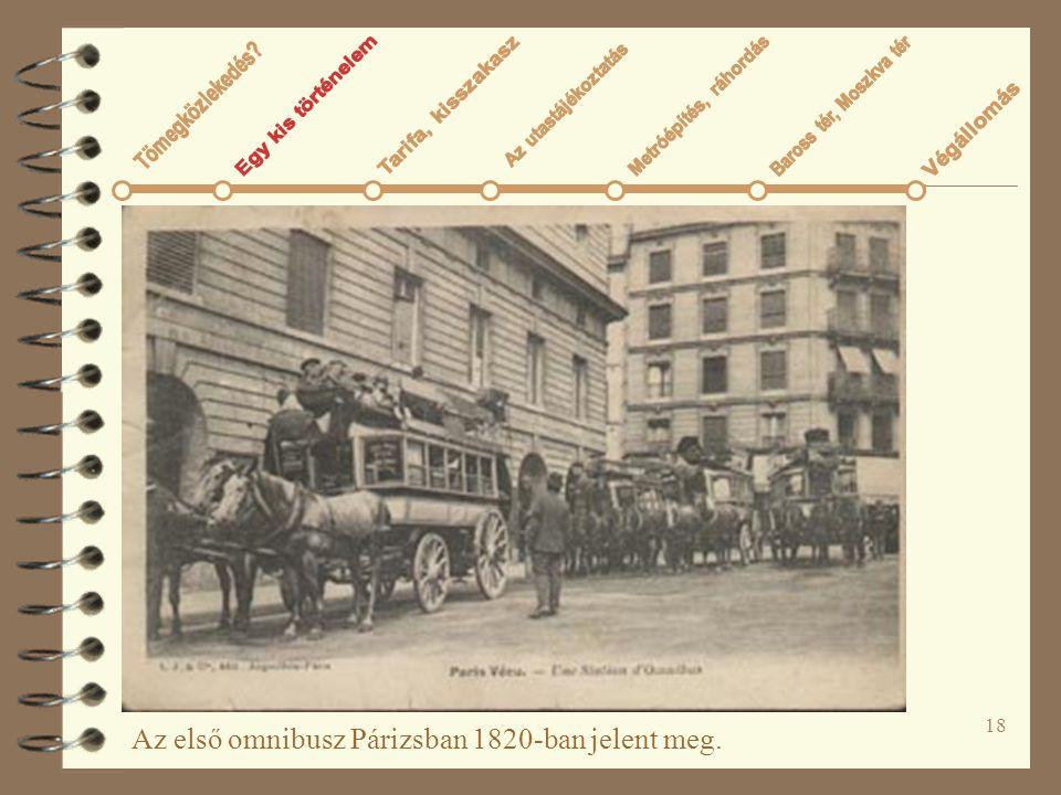 18 Az első omnibusz Párizsban 1820-ban jelent meg.