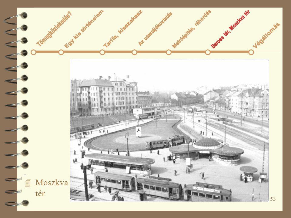53 4 Moszkva tér