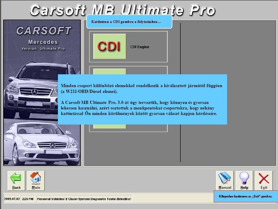 Minden csoport különböző elemekkel rendelkezik a kiválasztott járműtől függően (a W211/OBD/Diesel elemei). A Carsoft MB Ultimate Pro. 3.0-át úgy terve