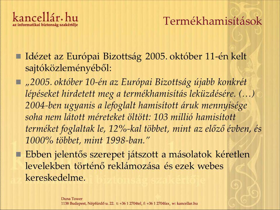 """Termékhamisítások Idézet az Európai Bizottság 2005. október 11-én kelt sajtóközleményéből: """"2005. október 10-én az Európai Bizottság újabb konkrét lép"""