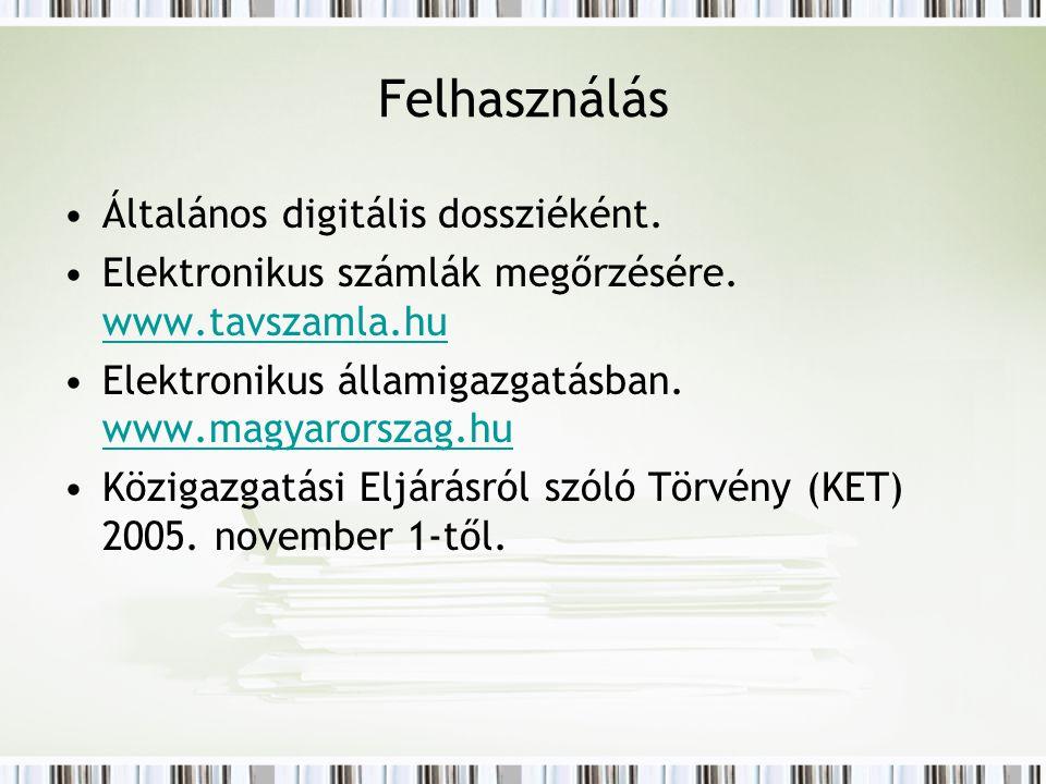 Felhasználás Általános digitális dossziéként. Elektronikus számlák megőrzésére. www.tavszamla.hu www.tavszamla.hu Elektronikus államigazgatásban. www.