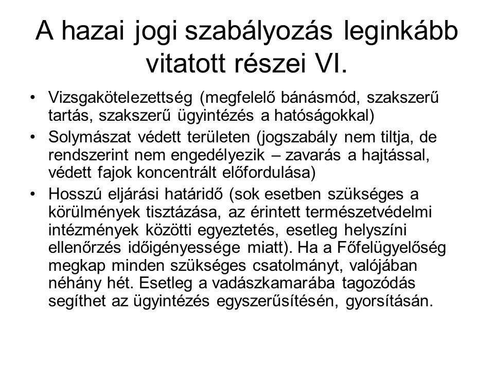 A hazai jogi szabályozás leginkább vitatott részei VI. Vizsgakötelezettség (megfelelő bánásmód, szakszerű tartás, szakszerű ügyintézés a hatóságokkal)