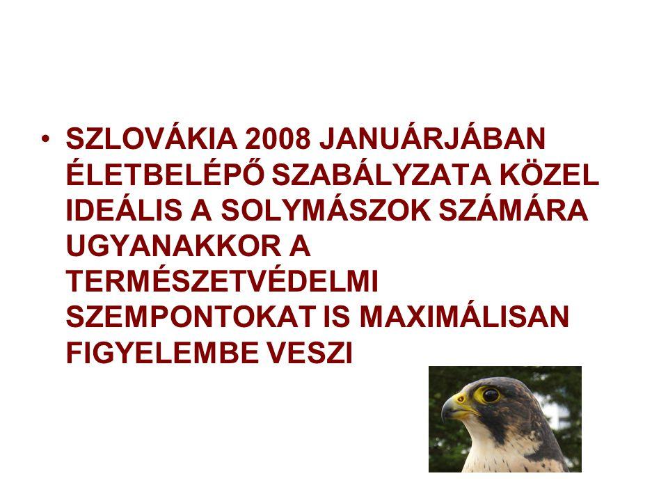 SZLOVÁKIA 2008 JANUÁRJÁBAN ÉLETBELÉPŐ SZABÁLYZATA KÖZEL IDEÁLIS A SOLYMÁSZOK SZÁMÁRA UGYANAKKOR A TERMÉSZETVÉDELMI SZEMPONTOKAT IS MAXIMÁLISAN FIGYELE