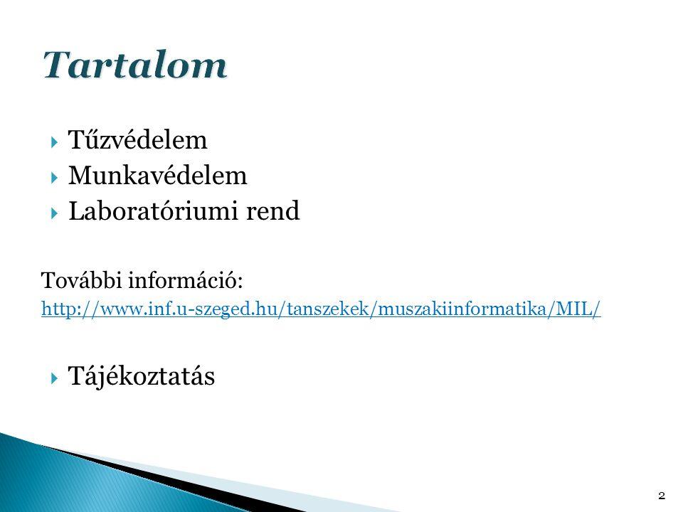  Tűzvédelem  Munkavédelem  Laboratóriumi rend További információ: http://www.inf.u-szeged.hu/tanszekek/muszakiinformatika/MIL/  Tájékoztatás 2