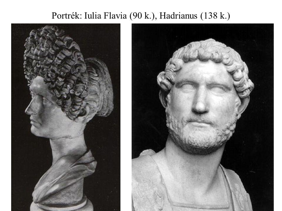 Portrék: Iulia Flavia (90 k.), Hadrianus (138 k.)