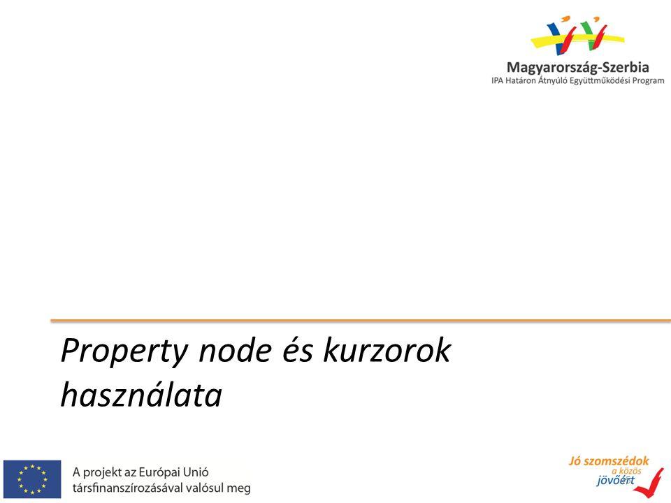 Property node és kurzorok használata 45