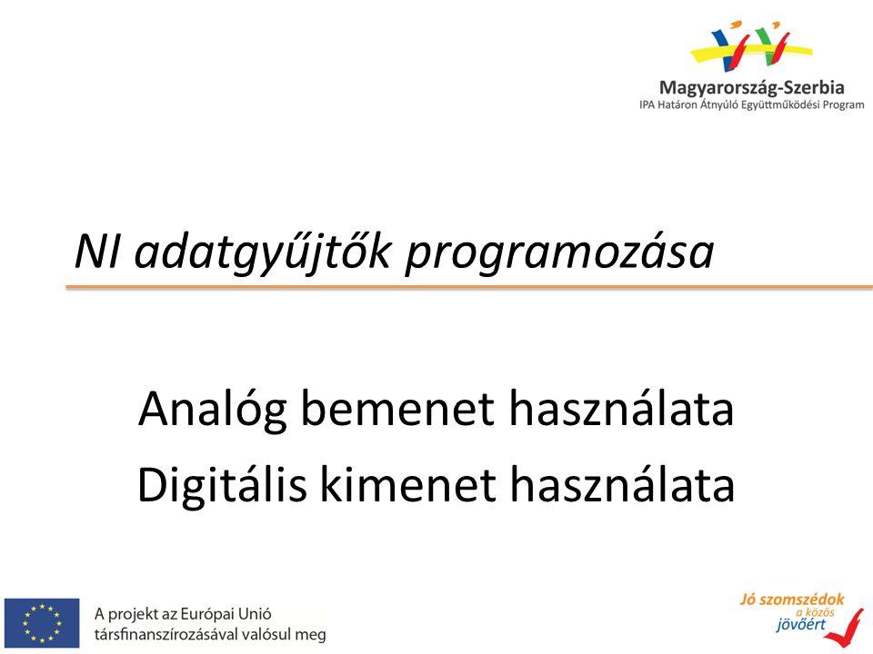NI adatgyűjtők programozása Analóg bemenet használata Digitális kimenet használata
