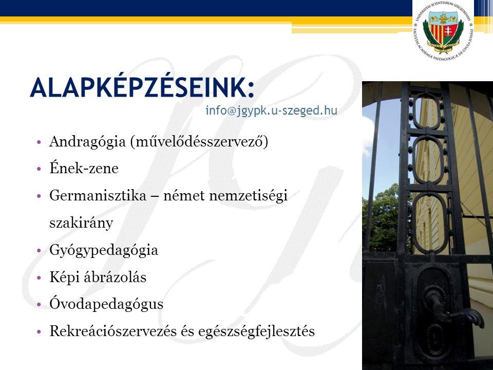 Alapképzéseink (folyt.): Romanisztika – román nemzetiségi szakirány Szlavisztika – szlovák nemzetiségi szakirány Szociálpedagógia Tanító Tanító – nemzetiségi tanító szakirányai Társadalmi tanulmányok Testnevelő-edző