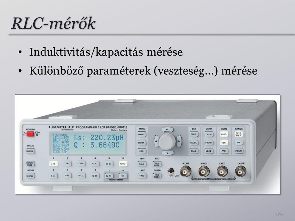 RLC-mérők Induktivitás/kapacitás mérése Különböző paraméterek (veszteség...) mérése 108