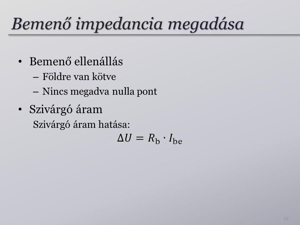 Bemenő impedancia megadása 12