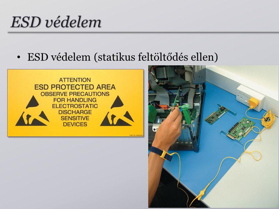 ESD védelem ESD védelem (statikus feltöltődés ellen) 75