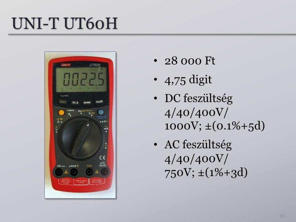 UNI-T UT60H 28 000 Ft 4,75 digit DC feszültség 4/40/400V/ 1000V; ±(0.1%+5d) AC feszültség 4/40/400V/ 750V; ±(1%+3d) 95