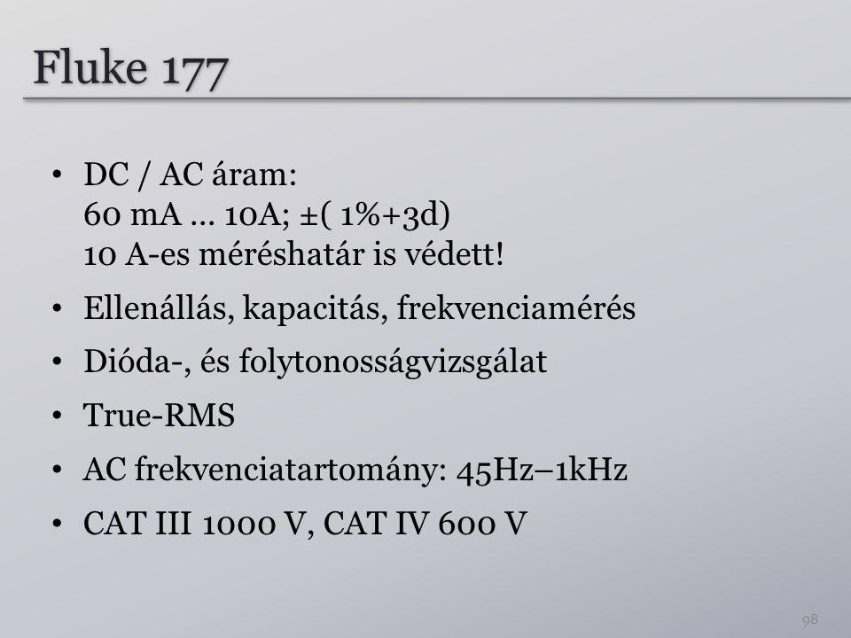 Fluke 177 DC / AC áram: 60 mA...10A; ±( 1%+3d) 10 A-es méréshatár is védett.