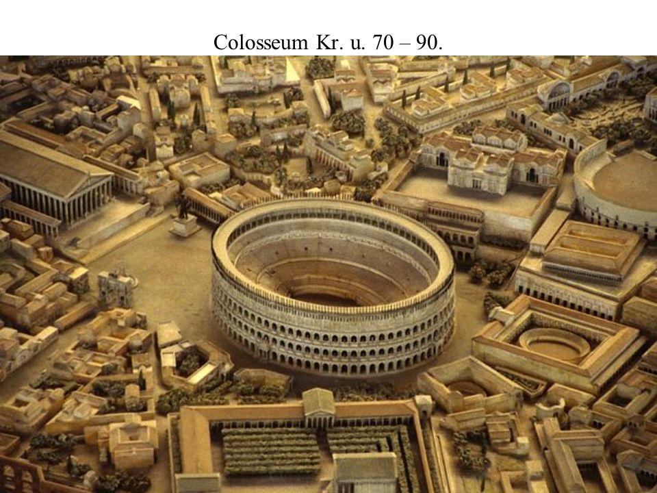 Colosseum Kr. u. 70 – 90.