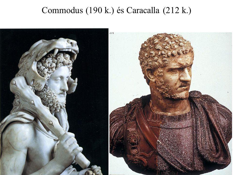 Commodus (190 k.) és Caracalla (212 k.)