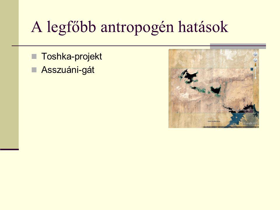 A legfőbb antropogén hatások Toshka-projekt Asszuáni-gát