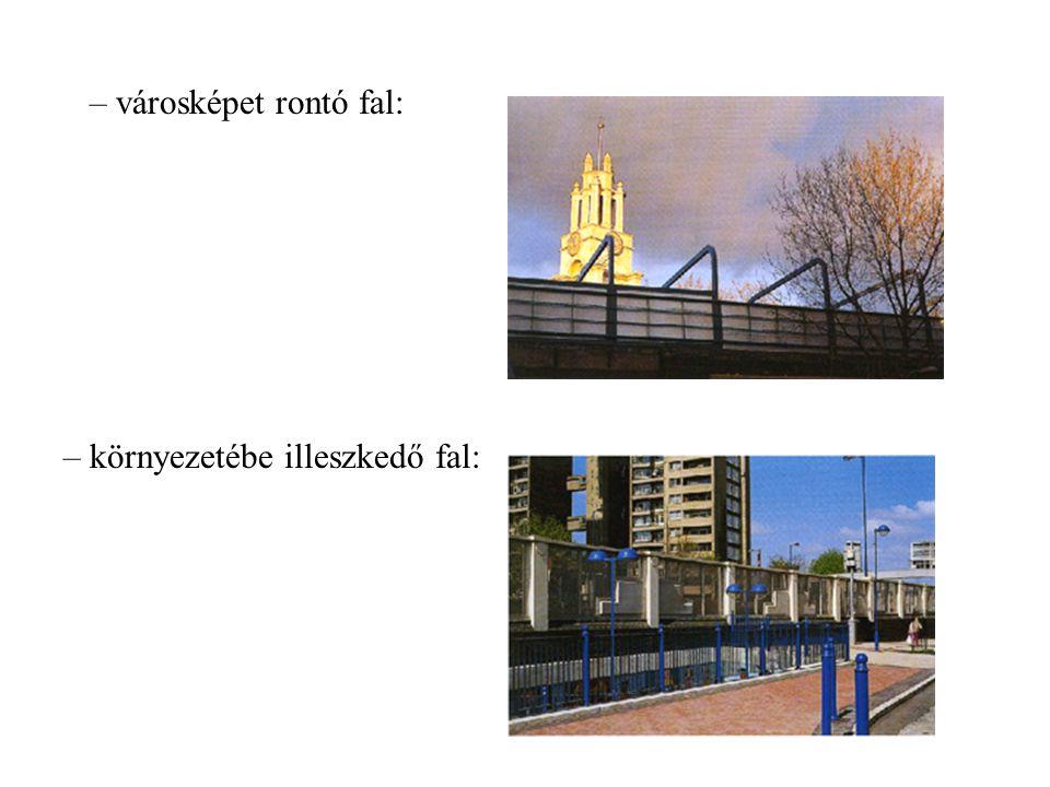 – városképet rontó fal: – környezetébe illeszkedő fal: