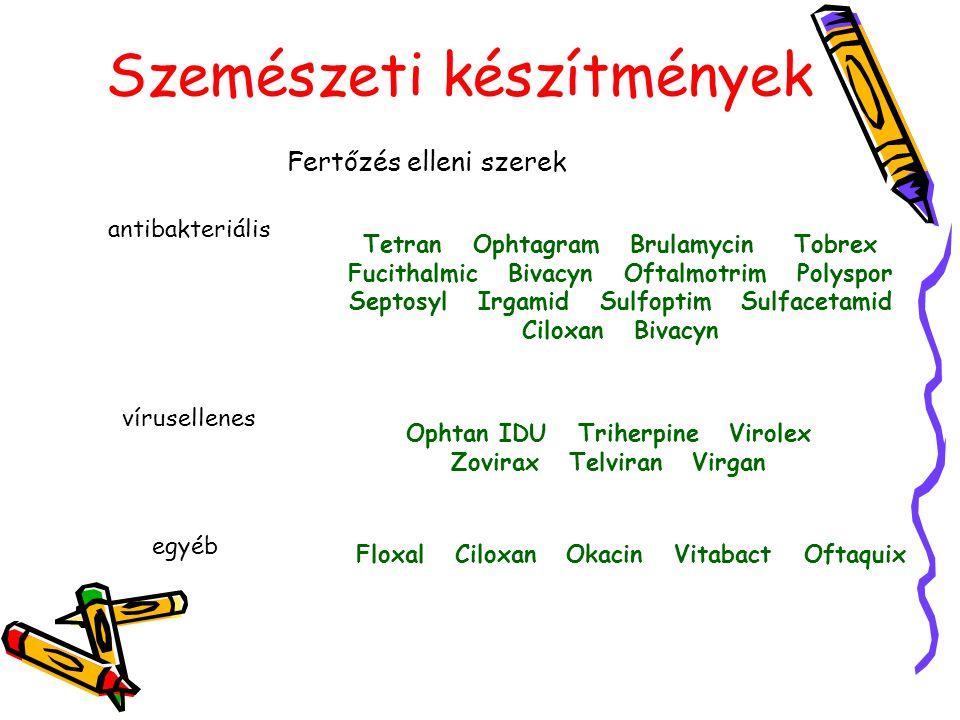 Szemészeti készítmények Fertőzés elleni szerek antibakteriális Tetran Ophtagram Brulamycin Tobrex Fucithalmic Bivacyn Oftalmotrim Polyspor Septosyl Ir