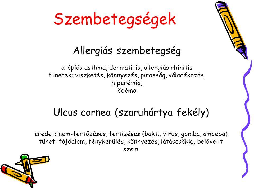 Szembetegségek Allergiás szembetegség atópiás asthma, dermatitis, allergiás rhinitis tünetek: viszketés, könnyezés, pirosság, váladékozás, hiperémia,