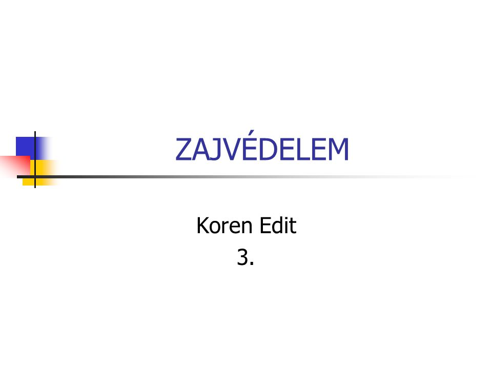 ZAJVÉDELEM Koren Edit 3.
