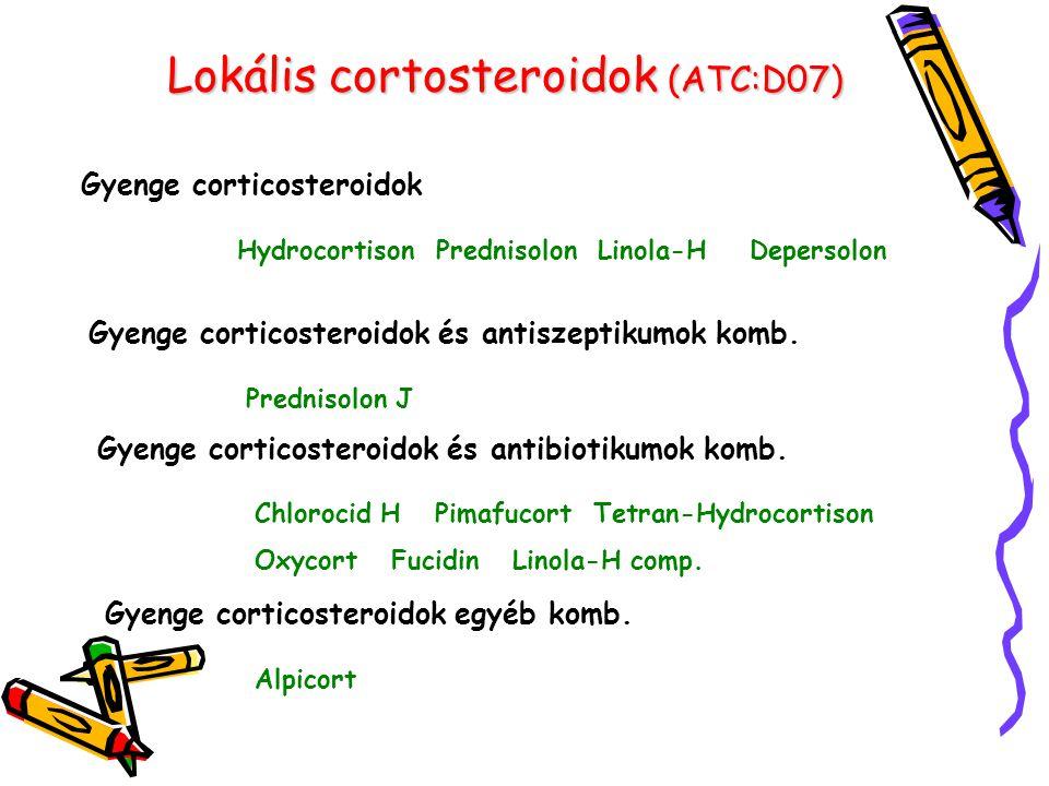 Lokális cortosteroidok (ATC:D07) Gyenge corticosteroidok Hydrocortison Prednisolon Linola-H Depersolon Gyenge corticosteroidok és antiszeptikumok komb