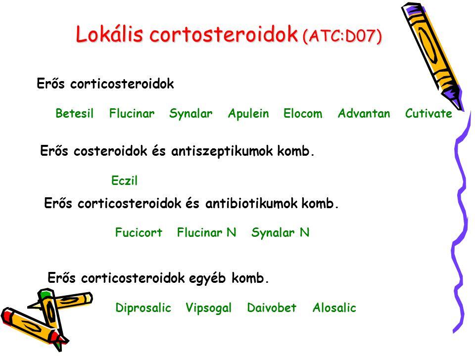 Lokális cortosteroidok (ATC:D07) Erős corticosteroidok Betesil Flucinar Synalar Apulein Elocom Advantan Cutivate Erős costeroidok és antiszeptikumok k