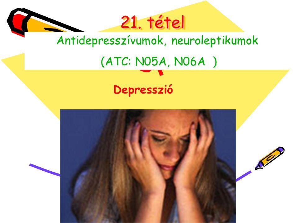 21. tétel Antidepresszívumok, neuroleptikumok (ATC: N05A, N06A ) Depresszió
